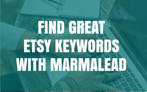 Find Etsy Keywords with Marmalead