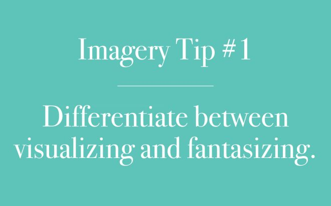 Differentiate between visualizing and fantasizing