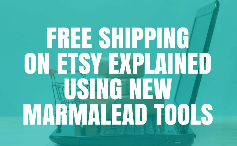 Free Shipping on Etsy Explained Using new Marmalead Tools