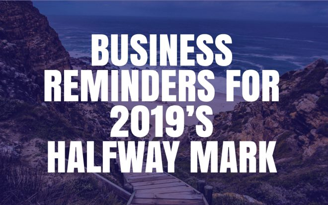 business reminders for 2019's halfway mark with Marmalead