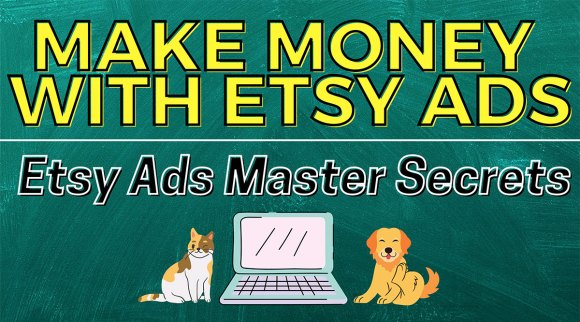 Make Money With Etsy Ads - Etsy Ads Master Secrets course graphic from Dave DeNard