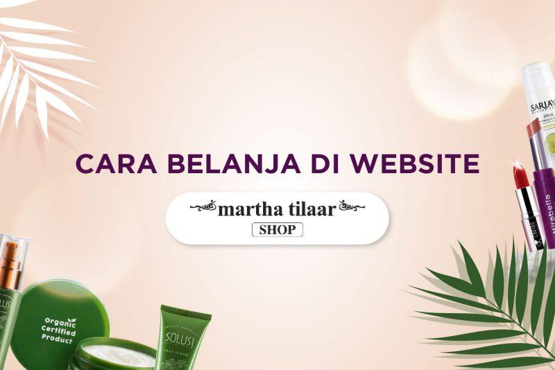 cara-belanja-online-di-website-martha-tilaar-shop