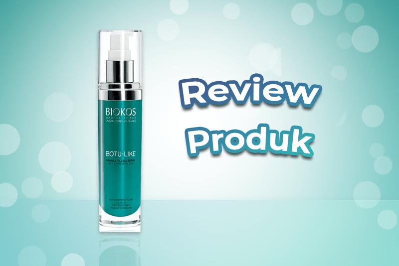 Review Biokos Botu Like Wrinkle Filling Serum