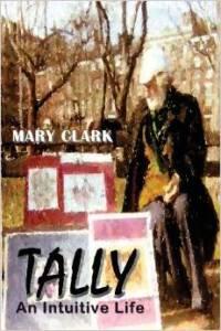 Mary Clark's TALLY: AN INTUITIVE LIFE