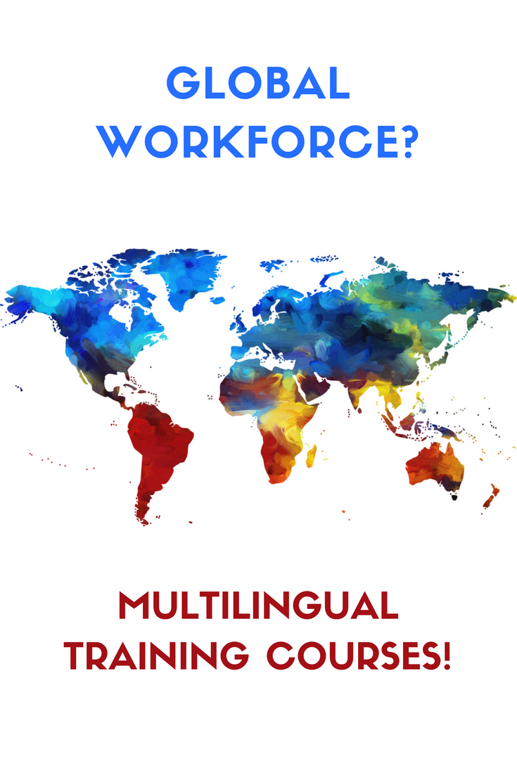 Meeting the needs of a global workforce through relevant multilingual training courses