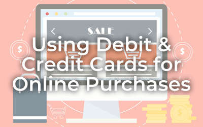 The Difference Between Using Debit and Credit Cards When Making Online Purchases