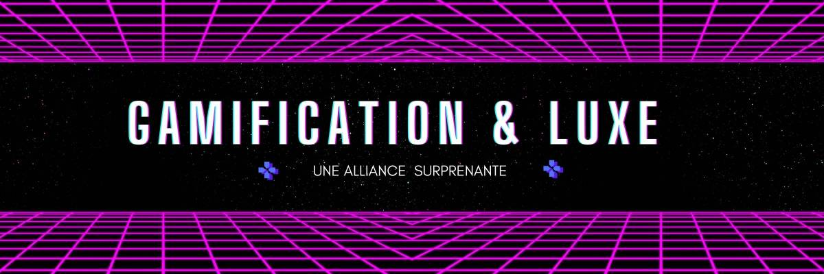 Gamification & luxe
