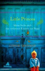 """""""Little Princes: Meine Suche nach den verlorenen Kindern von Nepal"""" von Connor Grennan."""