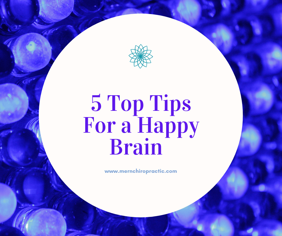 5 TOP TIPS FOR A HEALTHY HAPPY BRAIN