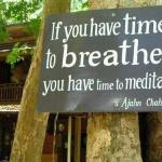 you have time to meditate