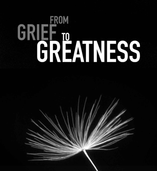 from grief to greatness book