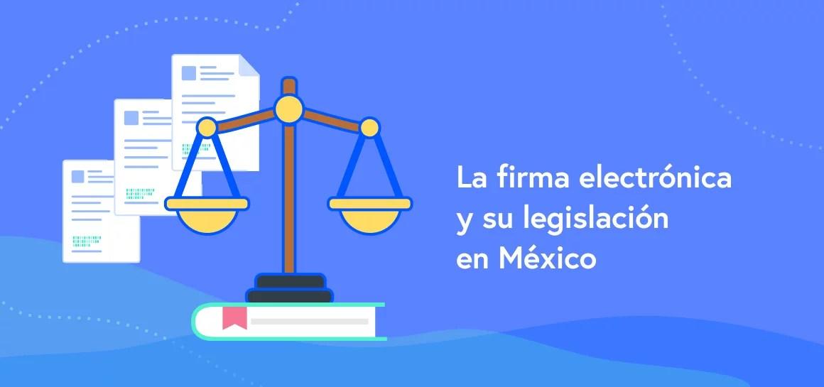 La firma electrónica y su legislación en México