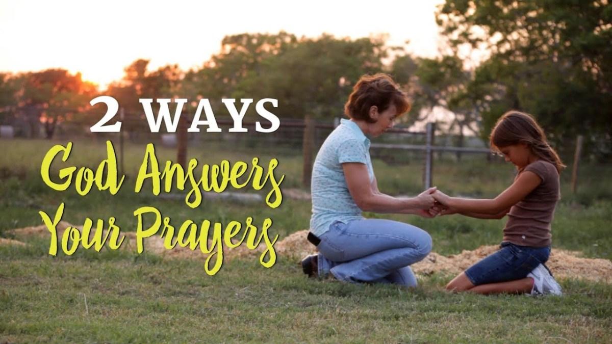 2 Ways God Answers Your Prayers – YouTube