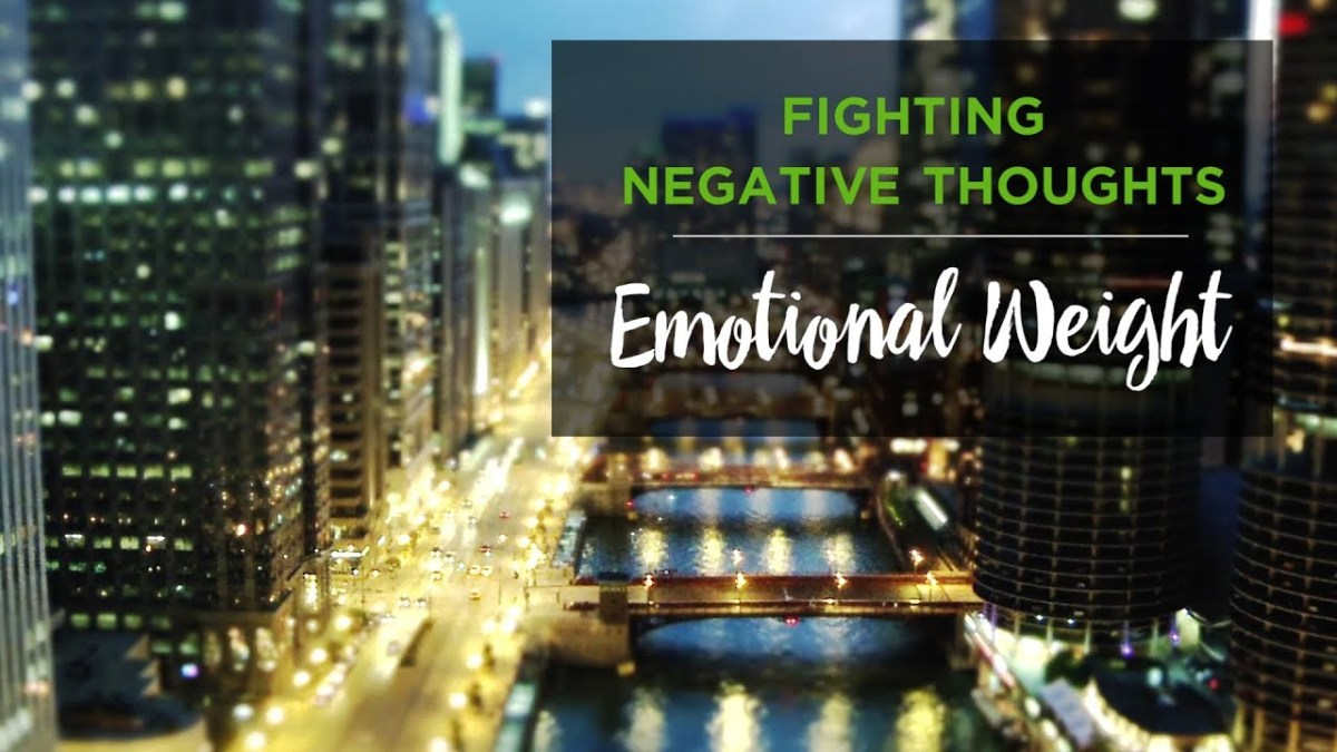 Fighting Negative Thoughts: Emotional Weight – YouTube