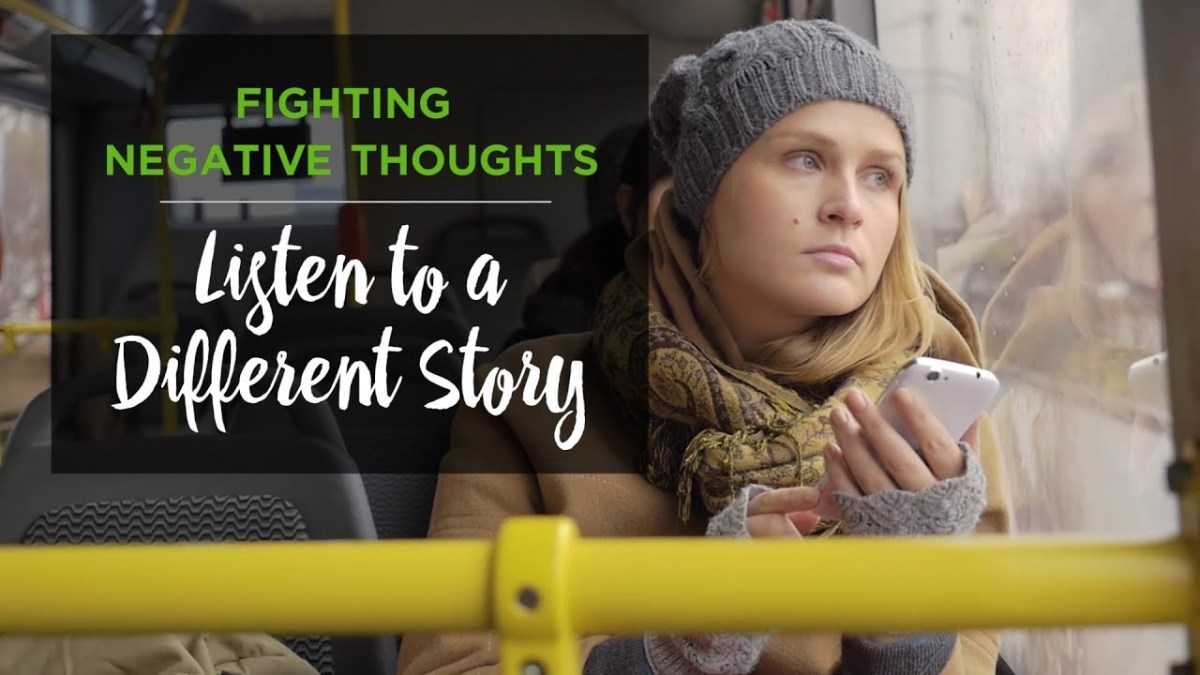 Fighting Negative Thoughts: Listen to a Different Story – YouTube