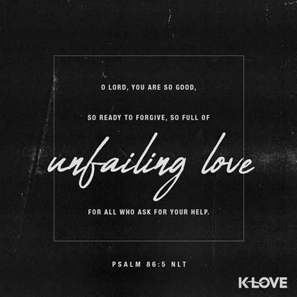 Psalm 86:5 NLT