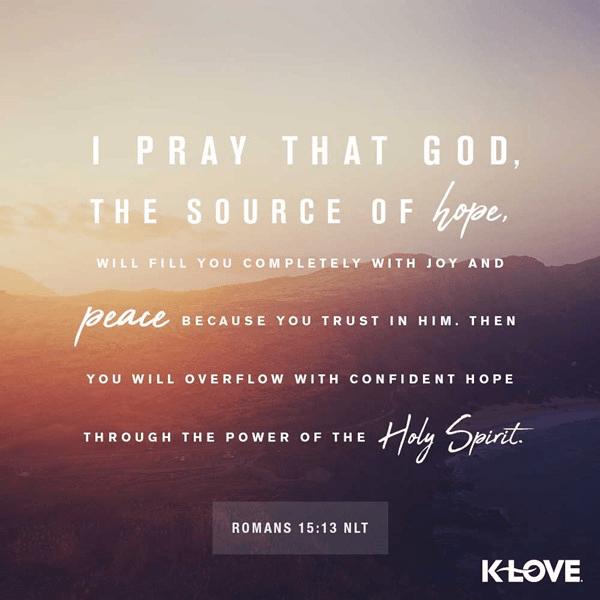 Romans 15:13 (NLT)
