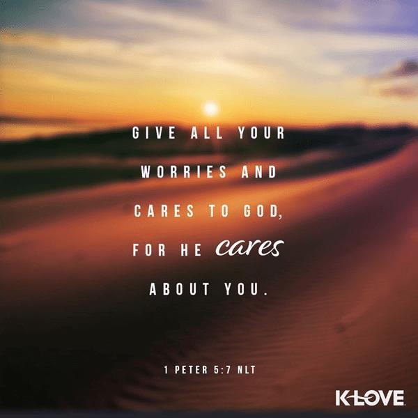 1 Peter 5:7 (NLT)
