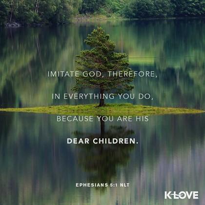 Ephesians 5:1 NLT