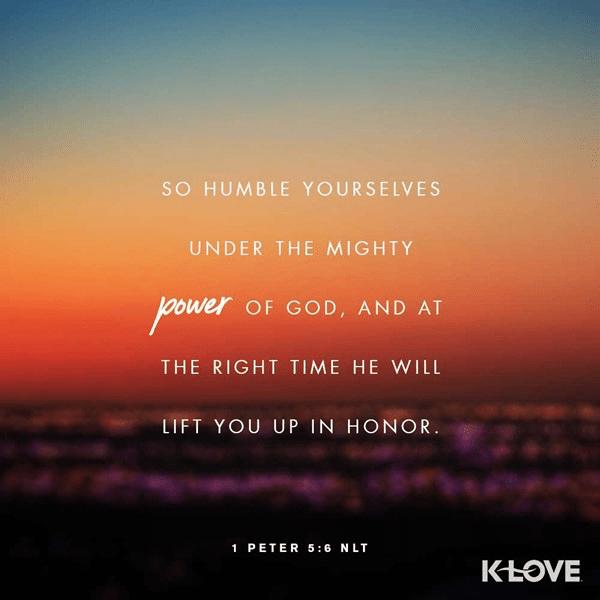 1 Peter 5:6 (NLT)