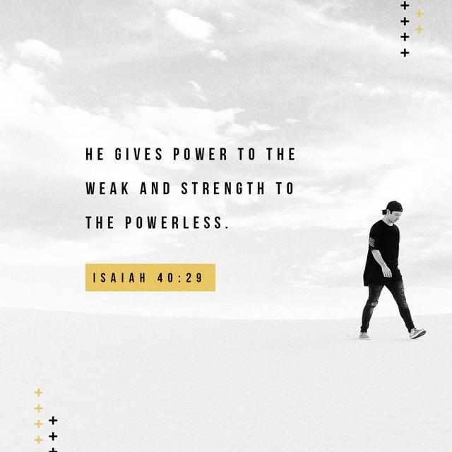 Isaiah 40:29 NLT
