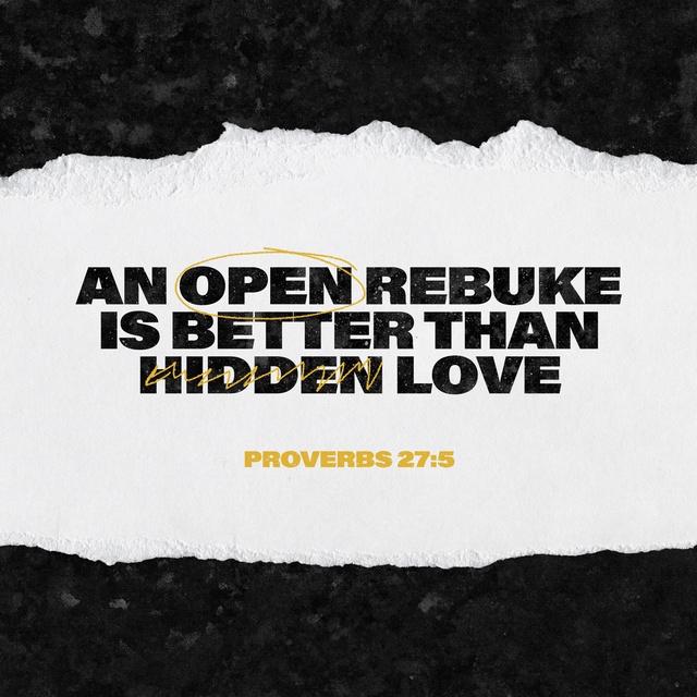 Proverbs 27:5-6 NLT