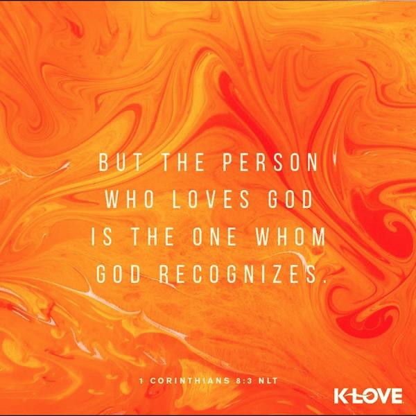 1 Corinthians 8:3 (NLT)