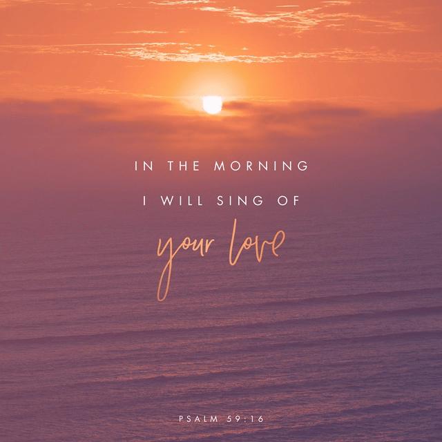 Psalm 59:16 NIV