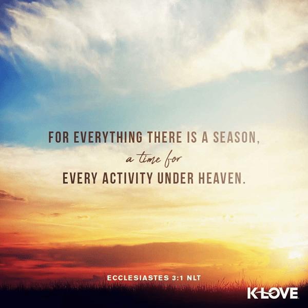 Ecclesiastes 3:1 (NLT)