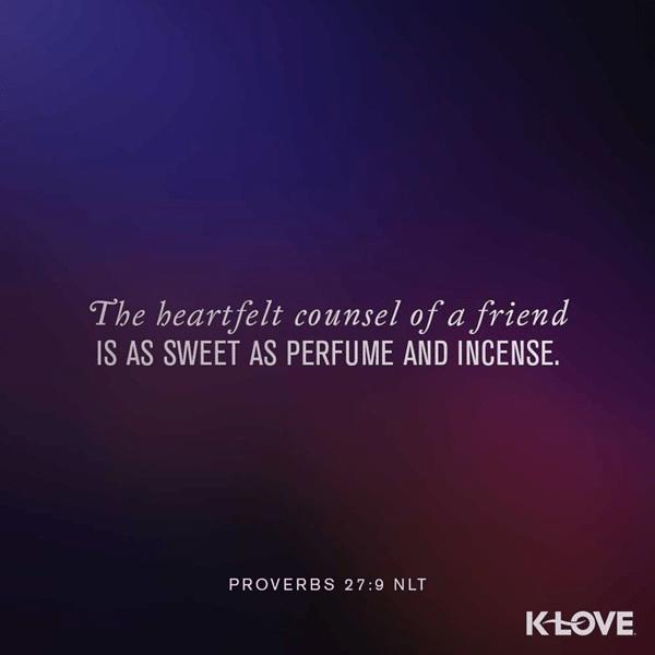 Proverbs 27:9 (NLT)