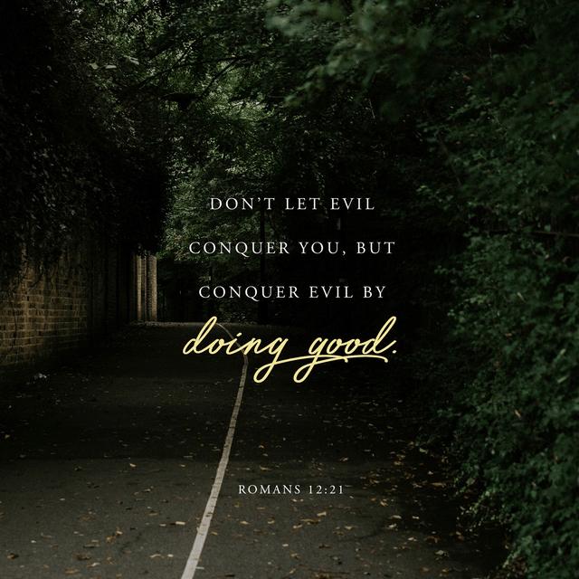 Romans 12:21 NLT