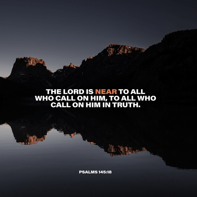 Psalms 145:18 ESV