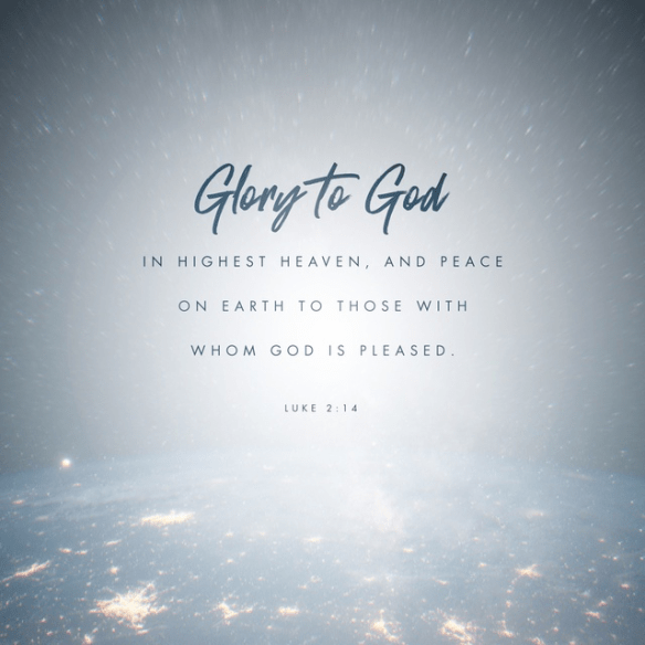 Youversion VotD – December 24, 2018 – Luke 2:13-14 NLT