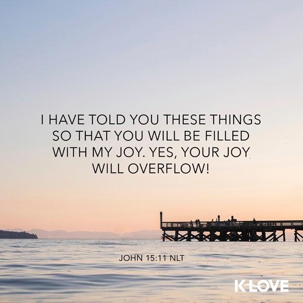 John 15:11 (NLT)