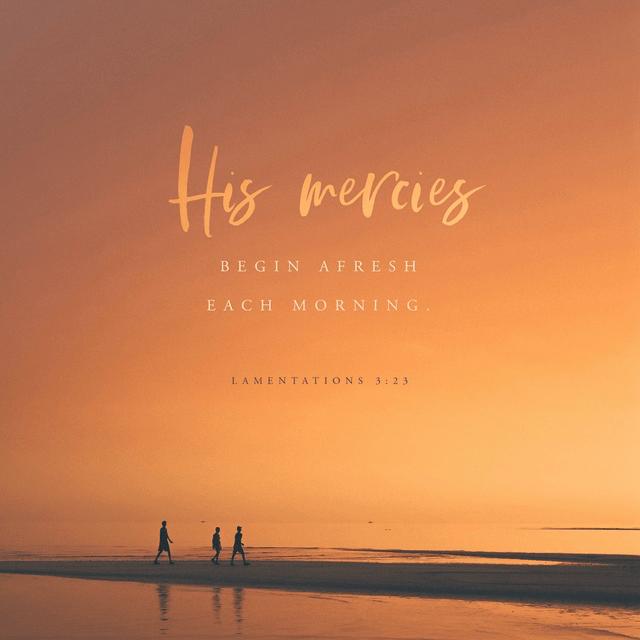 Lamentations 3:22-23 NLT