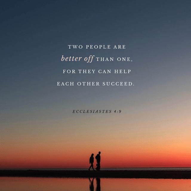 Ecclesiastes 4:9-10 NLT