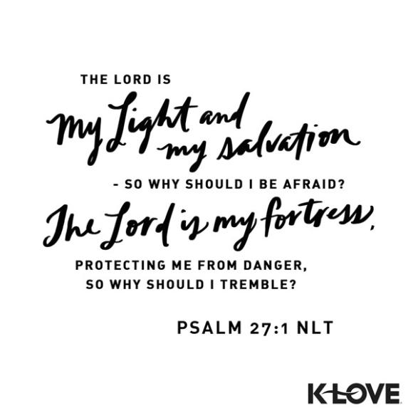 Psalm 27:1 (NLT)
