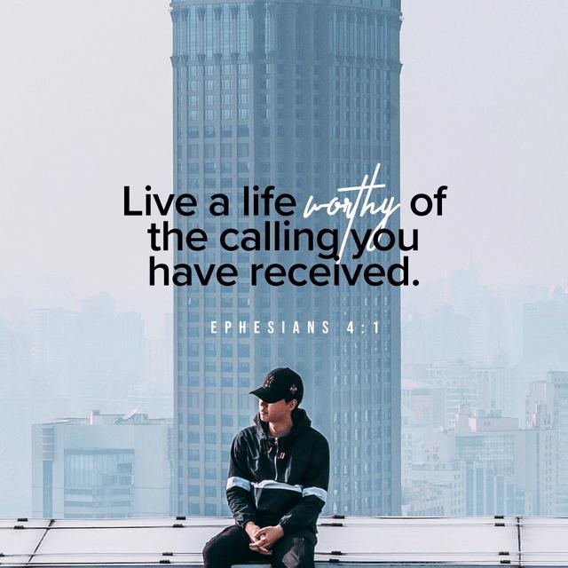 Ephesians 4:1 NIV