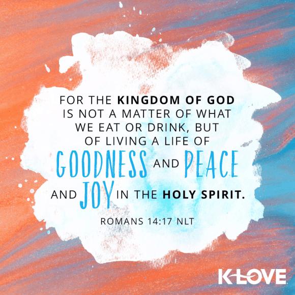 Romans 14:17 (NLT)