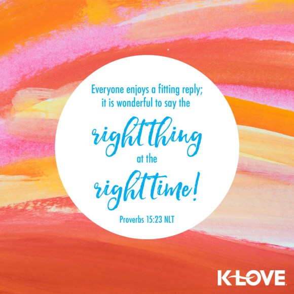 Proverbs 15:23 (NLT)