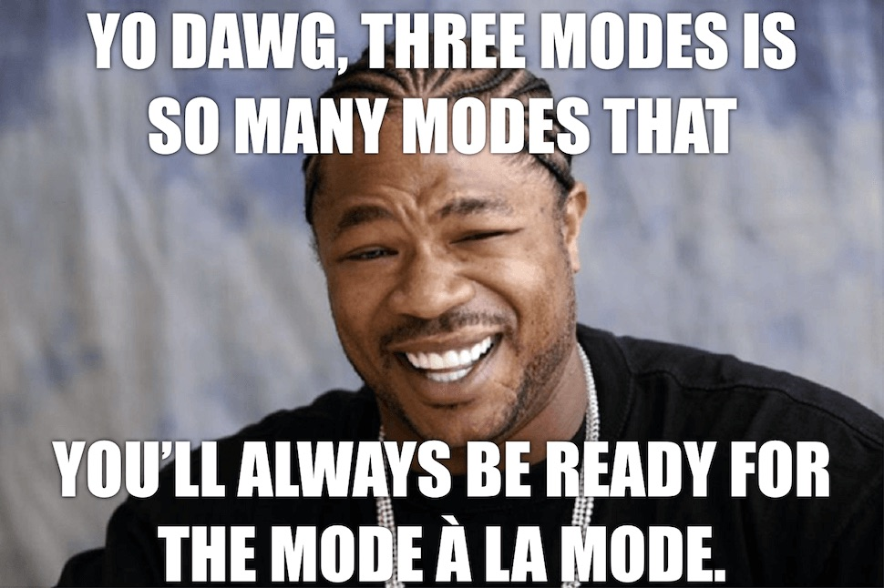 Xzibit three modes meme