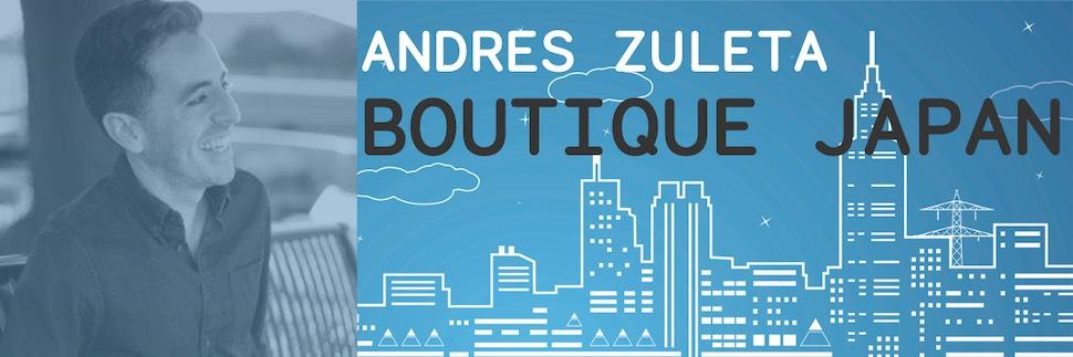 Maker Infrastructure - Andres Zuleta, Boutique Japan