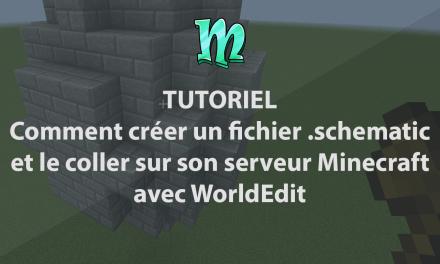 Comment créer un fichier (.schematic) et le coller sur son serveur Minecraft avec WorldEdit