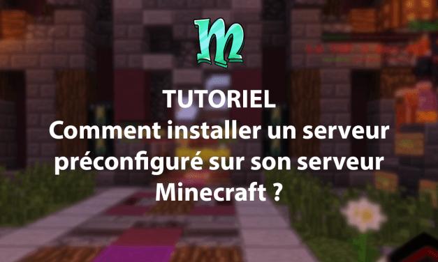 Comment installer un serveur préconfiguré sur son serveur Minecraft