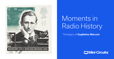 Moments in Radio History: The Legacy of Guglielmo Marconi