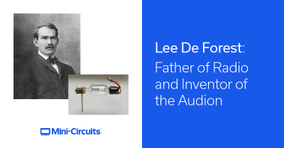 Lee De Forest: Father of Radio and Inventor of the Audion