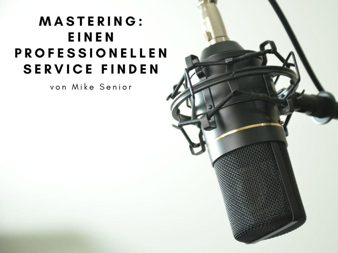 Einen Masteringservice auswählen