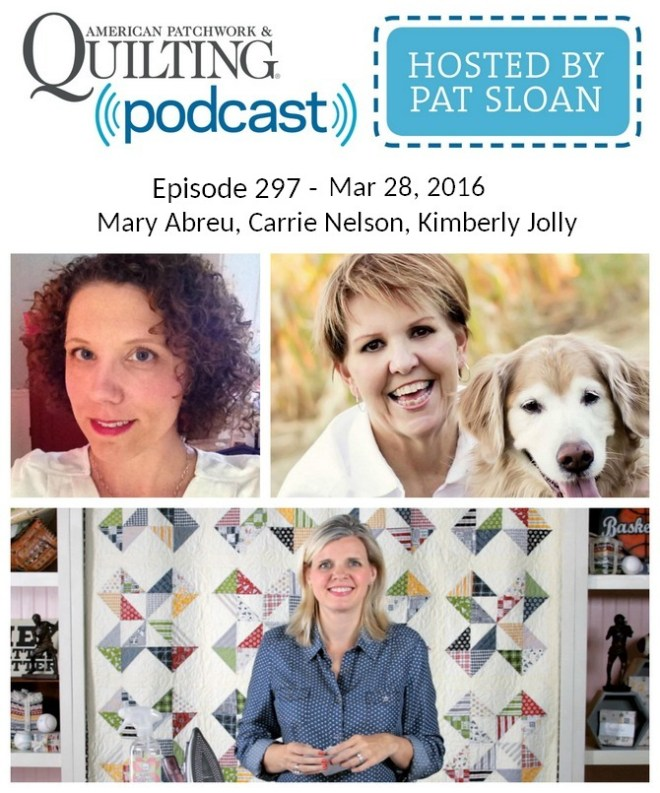 2 American Patchwork Quilting Pocast episode 297 March 28 2016