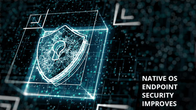 Native-OS-Endpoint-Security-Improves