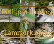 Mühlenrundweg und Lammerklamm